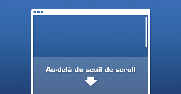 Seuil de scroll : l'incompris du Web